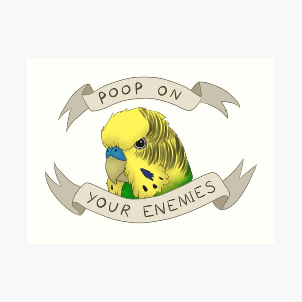 Poop On Your Enemies Art Print