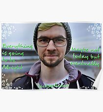 Jacksepticeye Inspirational Quote-Eventually  Poster