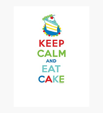 Keep Calm and Eat Cake - on white Photographic Print