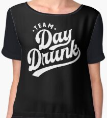 Team Day Drunk Funny T-shirt for Men and Women Chiffon Top