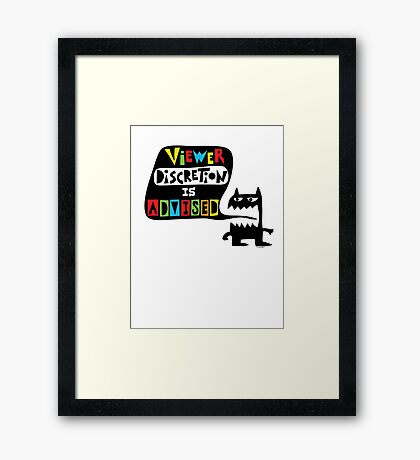 Viewer Discretion is Advised - multi colored Framed Print