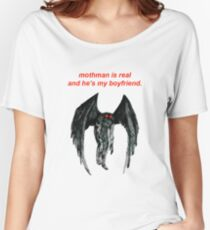 mothman is real and he's my boyfriend. Women's Relaxed Fit T-Shirt