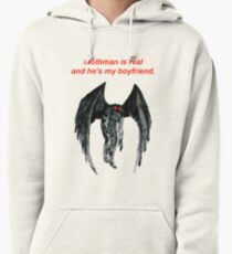 mothman is real and he's my boyfriend. Pullover Hoodie