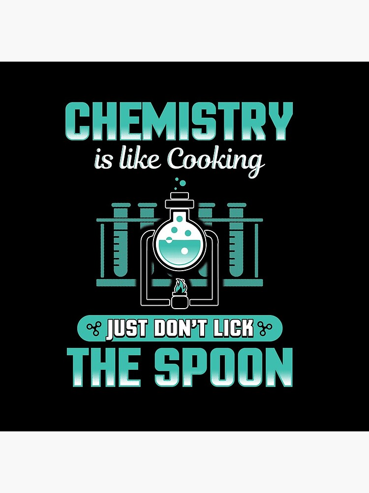 Chemistry is Like Cooking by treesak