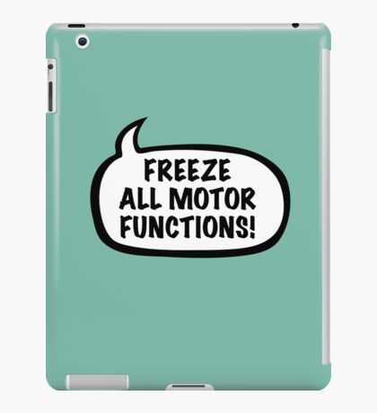 Freeze all motor functions iPad Case/Skin