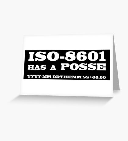ISO-8601 has a Posse Greeting Card