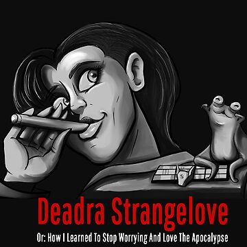 Deadra Strangelove by MadMeon