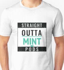 Straight Outta Mint Pods Unisex T-Shirt