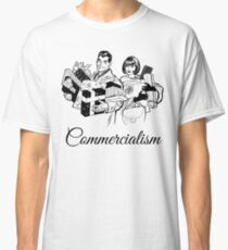 Celebrate Commercialism & Merry Christmas ! Classic T-Shirt