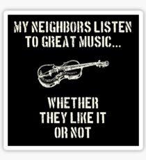 violin | my neighbors listen to great music | violinists Sticker