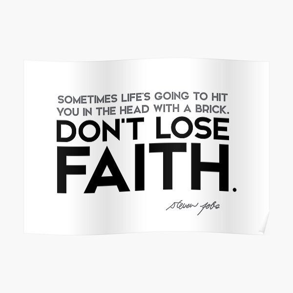 dont lose faith - steve jobs Poster