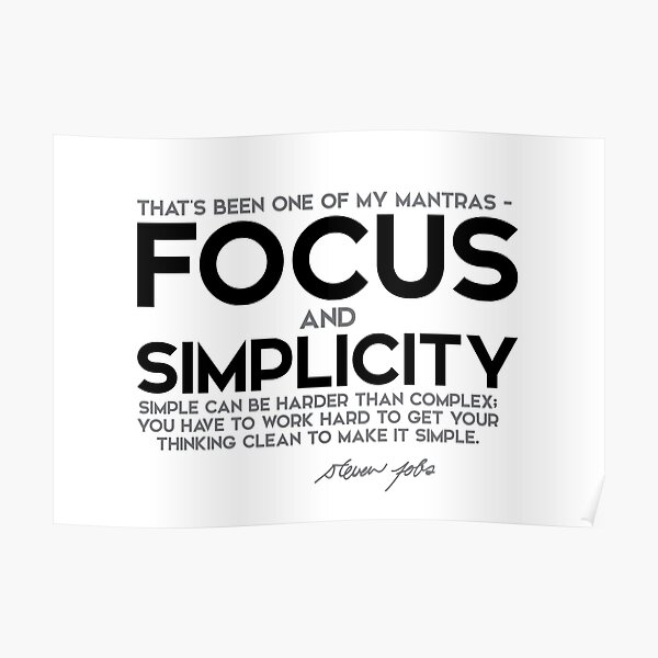focus and simplicity - steve jobs Poster