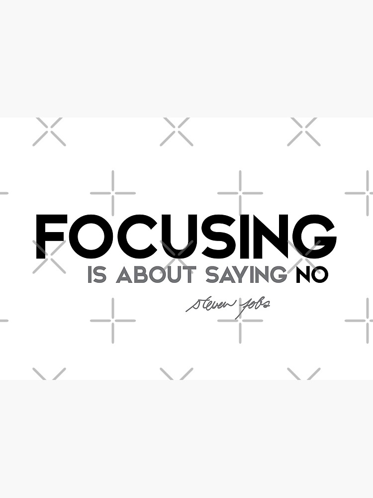 focusing is about saying no - steve jobs by razvandrc