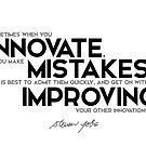 sometimes when you innovate, you make mistakes - steve jobs by razvandrc