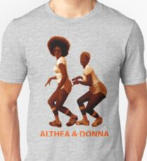 Althea and Donna Unisex T-Shirt
