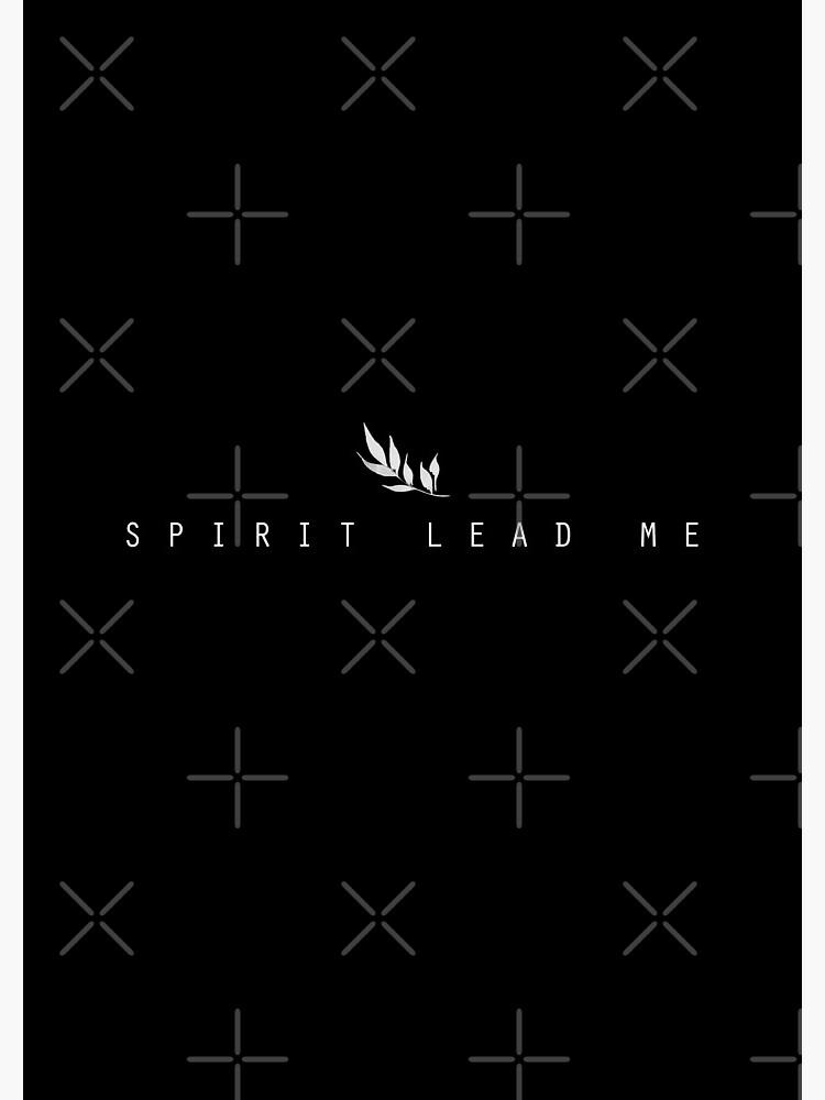 Spirit Lead Me by WordsFromHeaven