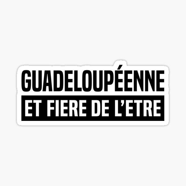 Guadeloupéenne et fière de l'être Sticker