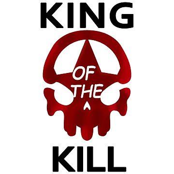 King of the Kill by kijkopdeklok