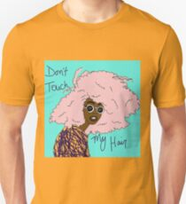 Don't Touch My Hair Unisex T-Shirt