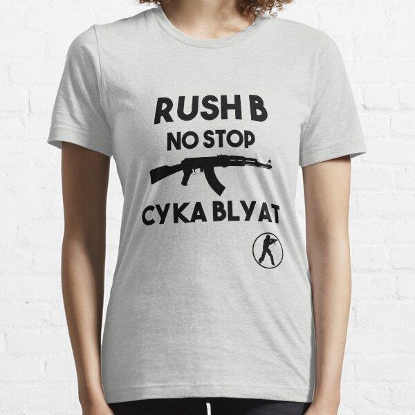 Rush B No Stop - CSGO Essential T-Shirt