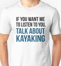 Talk About Kayaking Unisex T-Shirt