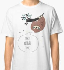Take Your Time - Sloth  Classic T-Shirt