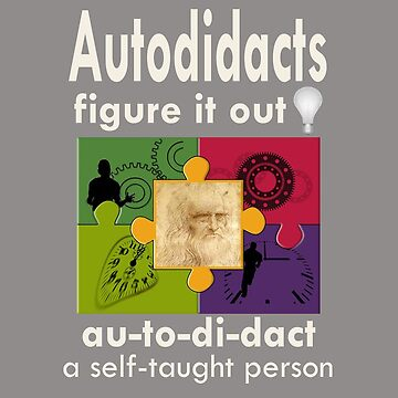 Autodidacts Figure it Out by Drewaw