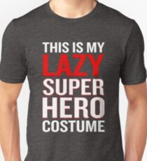 This Is My Lazy Super Hero Costume Funny Outfit Unisex T-Shirt