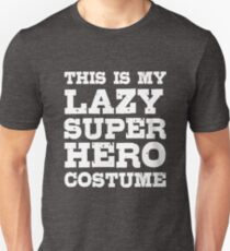 This Is My Lazy Super Hero Costume Funny Graphic Unisex T-Shirt