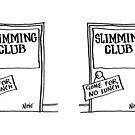 "Sign on Slimming Club Door says ""Gone For No Lunch"" by Nigel Sutherland"