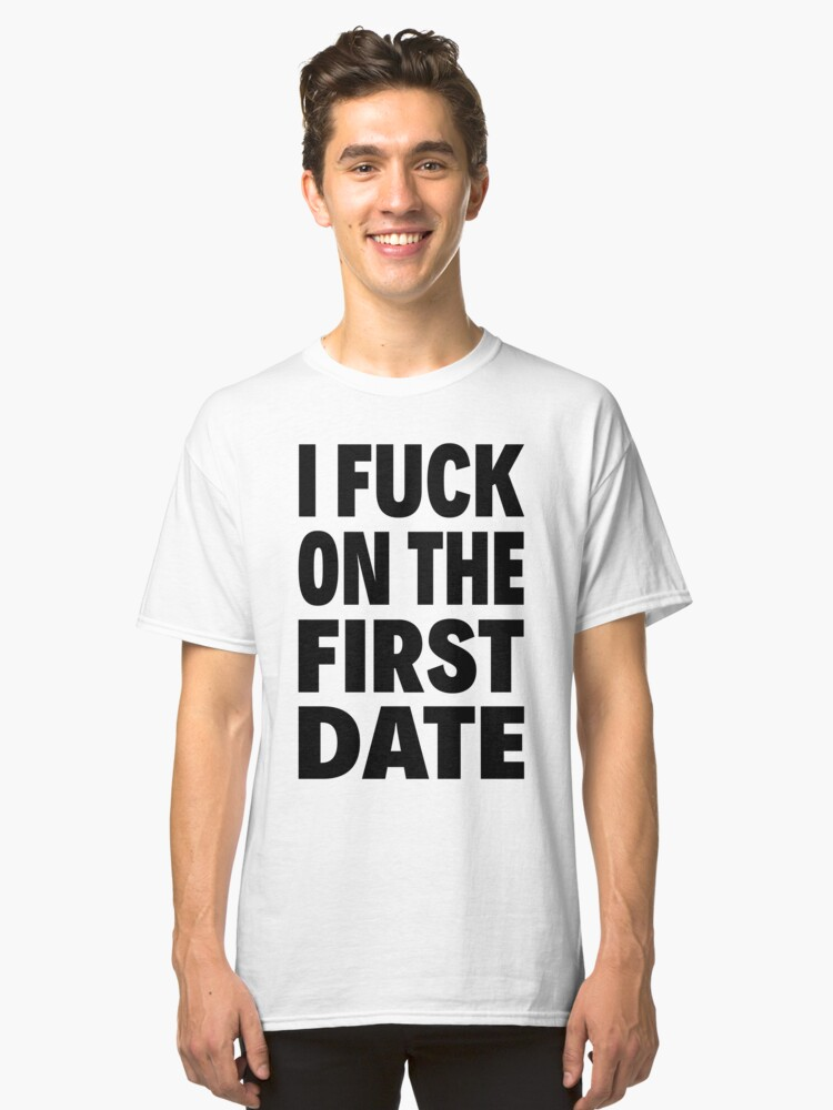 I fuck on the first date shirt photos 26