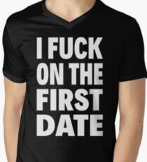 I FUCK ON THE FIRST DATE Men's V-Neck T-Shirt
