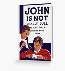 John Is Not Really Dull -- WPA Print Greeting Card