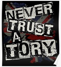 NEVER TRUST A TORY Poster