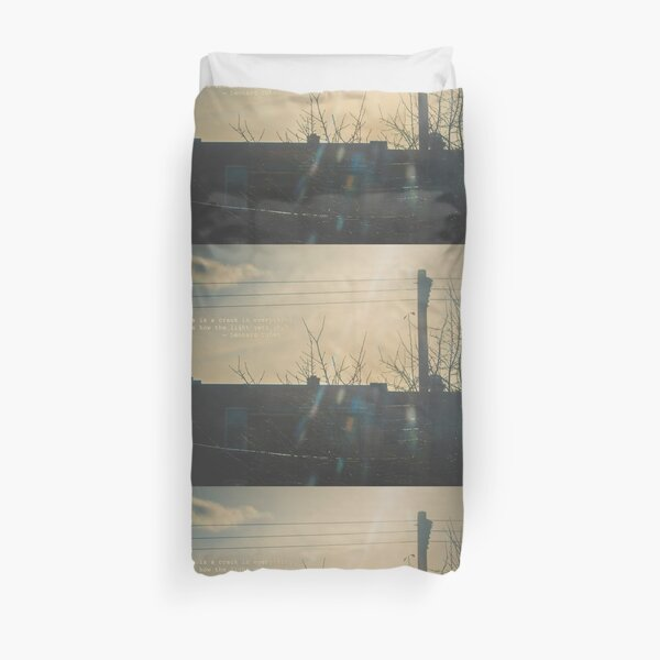 """""""There is a crack in everything. That's how the light gets in.""""  ~ Leonard Cohen Duvet Cover"""