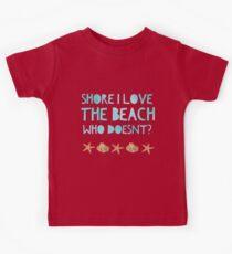 Shore I love the beach - funny vacation t-shirt Kids Tee