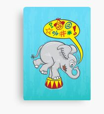 Circus elephant saying bad words Canvas Print