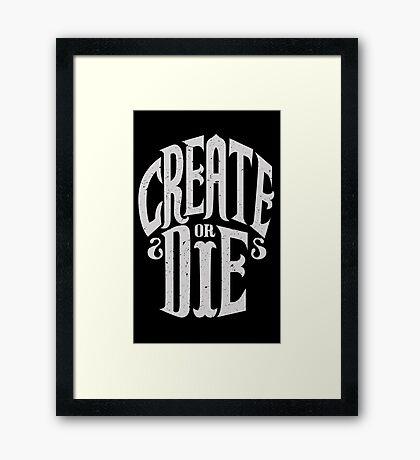 Create Or Die Framed Print