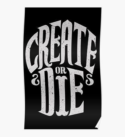 Create Or Die Poster