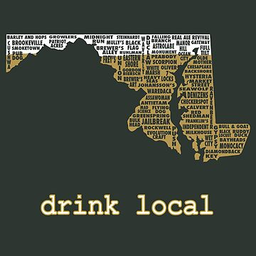 Drink Local-Maryland Beer Shirt by uncmfrtbleyeti