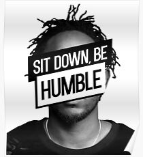 Kendrick Lamar- Sit Down, Be Humble Poster
