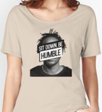 Kendrick Lamar- Sit Down, Be Humble Women's Relaxed Fit T-Shirt