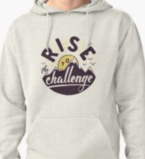 Rise to the challenge Pullover Hoodie