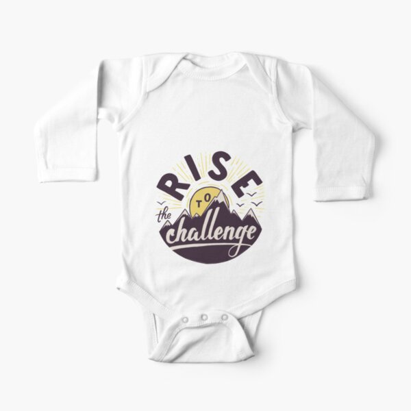 Rise to the challenge Long Sleeve Baby One-Piece