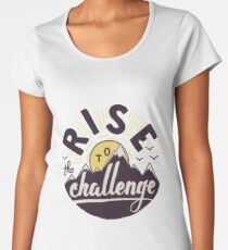 Rise to the challenge Women's Premium T-Shirt