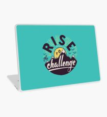Rise to the challenge Laptop Skin
