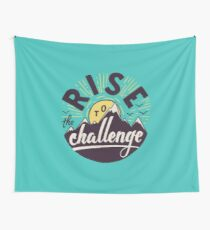 Rise to the challenge Wall Tapestry