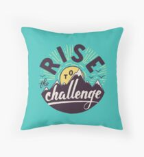 Rise to the challenge Throw Pillow