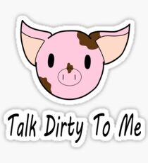 Talk Dirty To Me Sticker