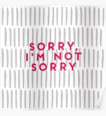 Sorry! Not... funny slogan Poster